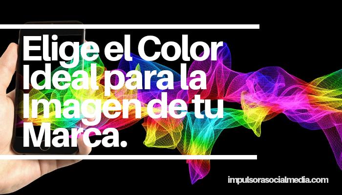 Elige el Color Ideal para la Imagen de tu Marca.